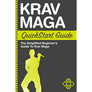 Krav Maga QuickStart Guide: The Simplified Beginner's Guide to Krav Maga