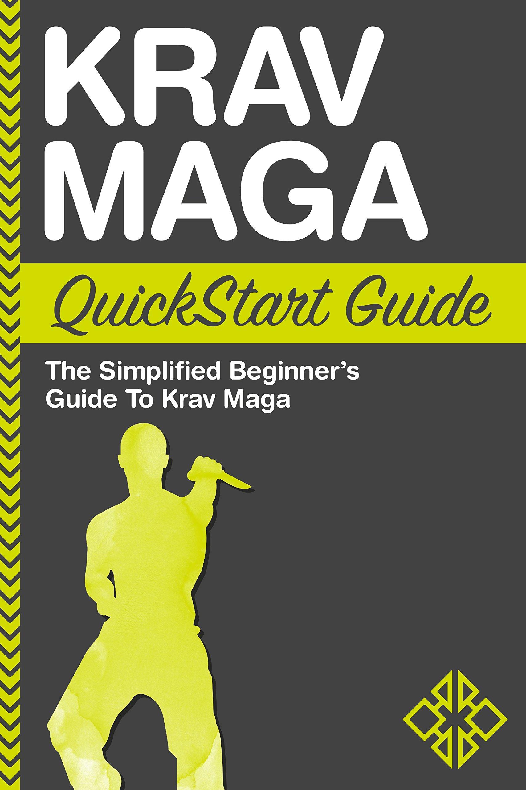 Krav Maga QuickStart Guide  The Simplified Beginner's Guide To Krav Maga  English Edition