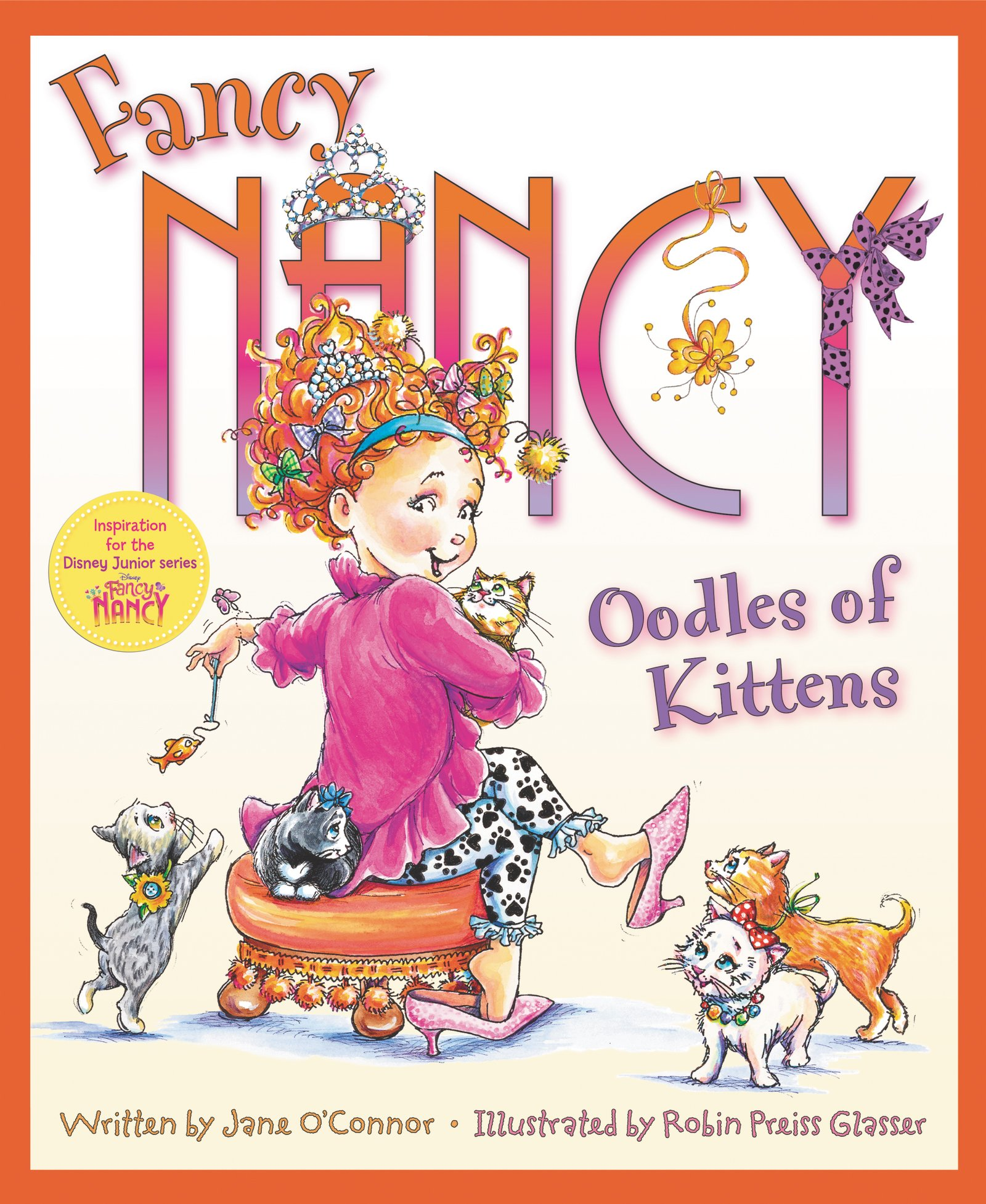 Fancy Nancy Oodles Of Kittens O Connor Jane Glasser Robin Preiss 9780062269874 Amazon Com Books