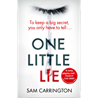One Little Lie: The unputdownable gripping crime thriller full of twists that you need to read in summer 2018