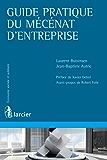 Guide pratique du mécénat d'entreprise (Économie sociale et solidaire)