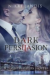 Dark Persuasion: A Paranormal Vampire Romance (NightWalkers #3)