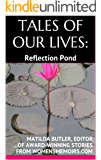 TALES OF OUR LIVES: Reflection Pond: Award-Winning Stories from WomensMemoirs.com