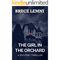The Girl In The Orchard: A Clever Short Mystery Thriller; 2018 Edition; Suspense, paranormal; Ghost story