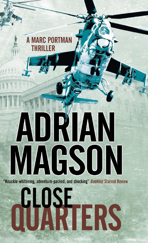 Read Online Close Quarters: A spy thriller set in Washington DC and Ukraine (A Marc Portman Thriller) ebook