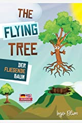 The Flying Tree - Der fliegende Baum: Bilingual Children's Picture Book English-German (Kids Learn German 6) Kindle Edition