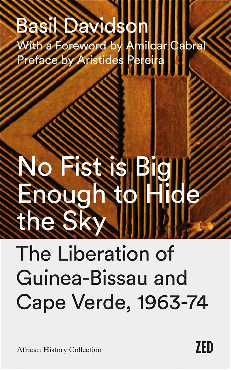 No Fist Is Big Enough to Hide the Sky: The Liberation of Guinea-Bissau and Cape Verde, 1963-74 ebook
