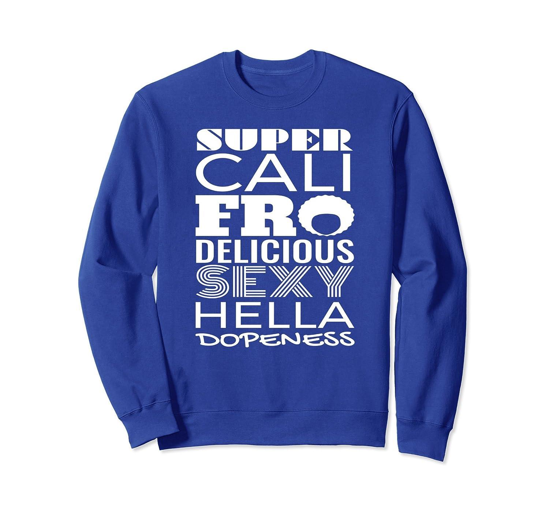 African American Female Black Pride Sexy Sweatshirt-ah my shirt one gift