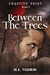 Between The Trees (Chastity Point Book 2) Kindle Edition