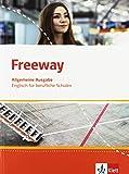 Freeway Allgemeine Ausgabe: Englisch für berufliche Schulen. Schülerbuch