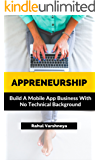 Appreneurship: Build A Mobile App Business With No Technical Background