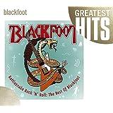 Rattlesnake Rock'N'Roll: The Best Of Blackfoot