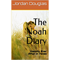 The Noah Diary: Happily Ever After in Texas (English Edition)