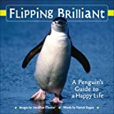 Flipping Brilliant: A Penguin's Guide to a Happy Life