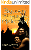 Beneath The Shining Mountains