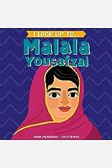 I Look Up To... Malala Yousafzai Kindle Edition