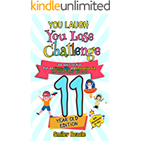 You Laugh You Lose Challenge - 11-Year-Old Edition: 300 Jokes for Kids that are Funny, Silly, and Interactive Fun the Whole Family Will Love - With Illustrations ... for Kids (You Laugh You Lose Series Book 6)