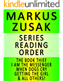 MARKUS ZUSAK — SERIES READING ORDER (SERIES LIST) — IN ORDER: THE BOOK THIEF, I AM THE MESSENGER, WHEN DOGS CRY, THE UNDERDOG, GETTING THE GIRL & FIGHTING RUBEN WOLFE!