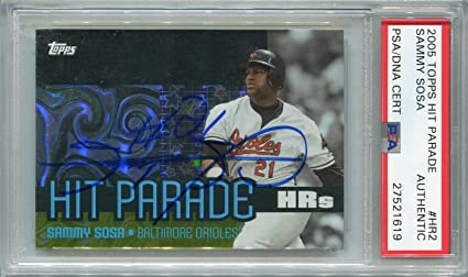 d13ce3ebf Sammy Sosa Baltimore Orioles PSA DNA Certified Authentic Autograph - 2005  Topps Hit Parade (
