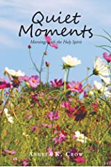 Quiet Moments: Mornings with the Holy Spirit Kindle Edition