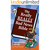 The Really REALLY Bad News Bible