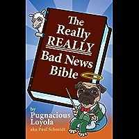 The Really REALLY Bad News Bible (English Edition)