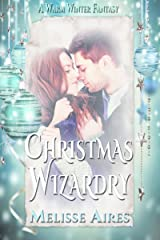 Christmas Wizardry (A Warm Winter Fantasy Book 2) Kindle Edition