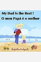 Livros para crianças: My Dad is the Best. O meu Papá é o melhor: Bilingual Portuguese, kids Portuguese book,Portuguese kids book (Bilingual Edition),Children's ... para crianças Livro 7) (Portuguese Edition) Kindle Edition
