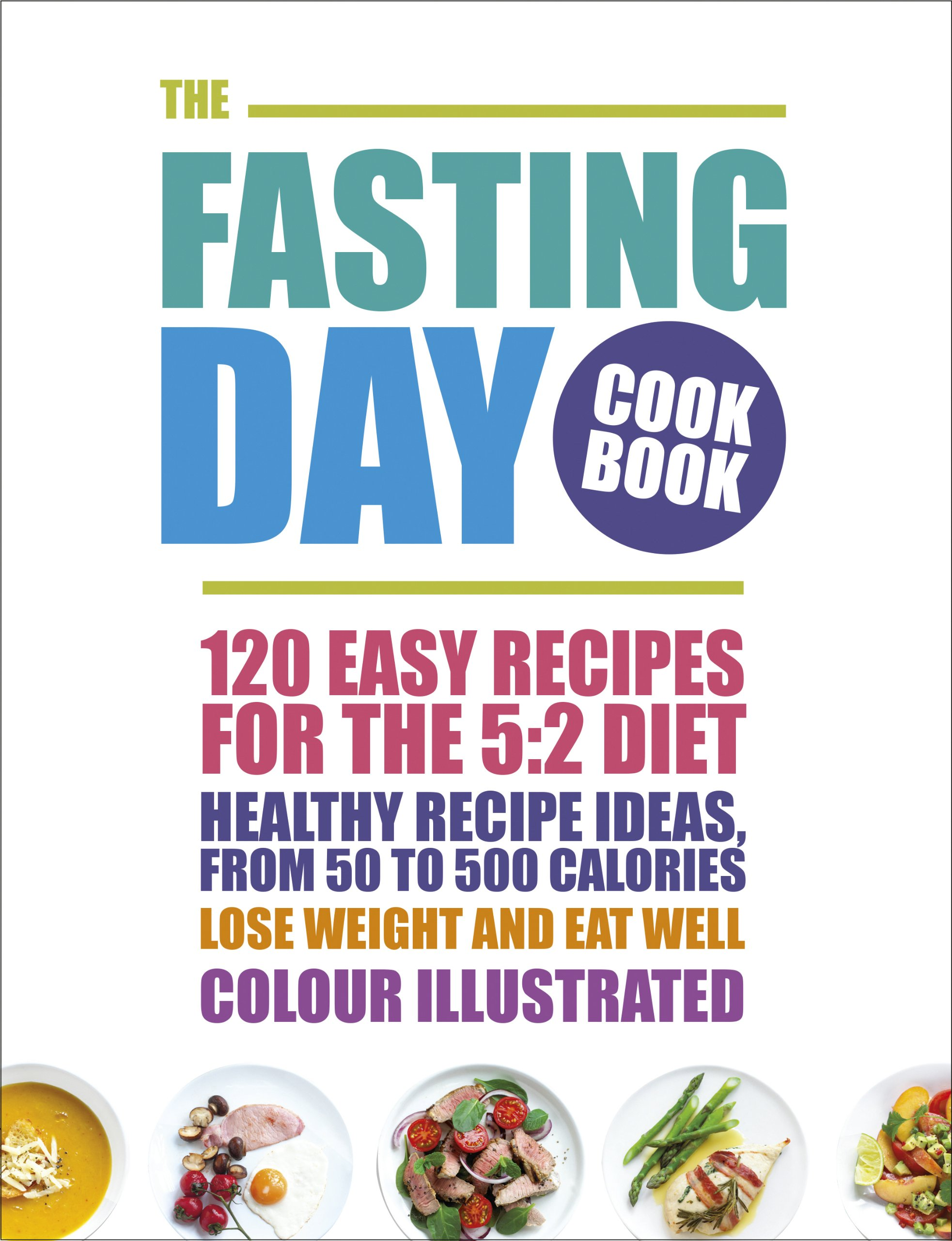 Read Online The Fasting Day Cookbook: 120 easy recipes for the 5:2 diet PDF