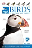 RSPB Birds of Britain and Europe: The Definitive Photographic Field Guide (Rspb Guides)