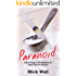 Paranoid: Black Days with Sabbath & Other Horror Stories - The Unexpurgated Edition
