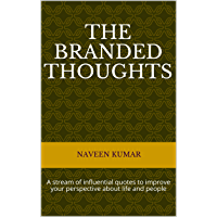THE BRANDED THOUGHTS: A stream of influential quotes to improve your perspective about life and people (English Edition)