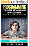 Programming: Computer Programming For Beginners: Learn The Basics Of HTML5, JavaScript, & CSS - 3rd Edition (Computer Programming for Beginners (2017))