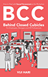 BCC : Behind Closed Cubicles: For Employees, Managers and HR Professionals