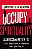 Occupy Spirituality: A Radical Vision for a New Generation (Sacred Activism)