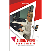 AUDIO/VIDEO TRANSCRIPTION: A guide to making $300 daily with Audio/video transcription (English Edition)