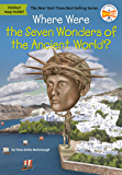 Where Were the Seven Wonders of the Ancient World? (Where Is?)
