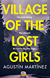 Village of the Lost Girls: Perfect for fans of The Missing