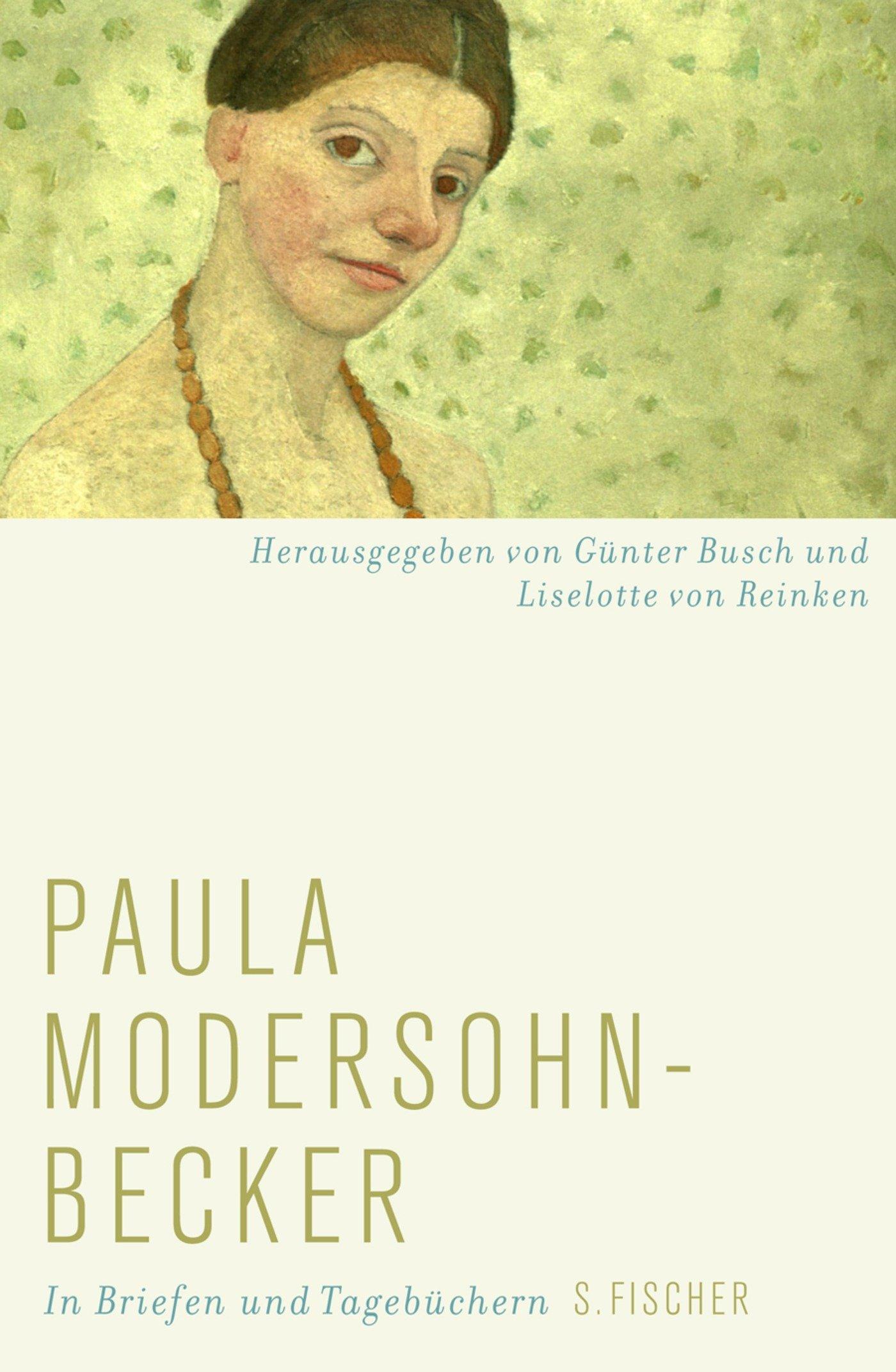 Paula Modersohn Becker In Briefen Und Tagebüchern Amazon