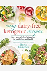 Easy Dairy-Free Ketogenic Recipes: Family Favorites Made Low-Carb and Healthy (Keto: The Complete Guide to Success on the Ketogenic Diet Series) Kindle Edition
