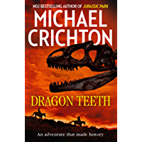 Dragon Teeth: From the author of Jurassic Park and the creator of the original Westworld (English Edition)