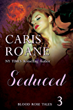 Seduced (Blood Rose Tales Book 3)