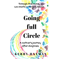 Going full Circle: A mother's journey after diagnosis