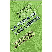 LA FERIA DE LOS LIBROS: BREVES HISTORIAS DE LA LITERATURA III (Spanish Edition) Jan 30, 2016
