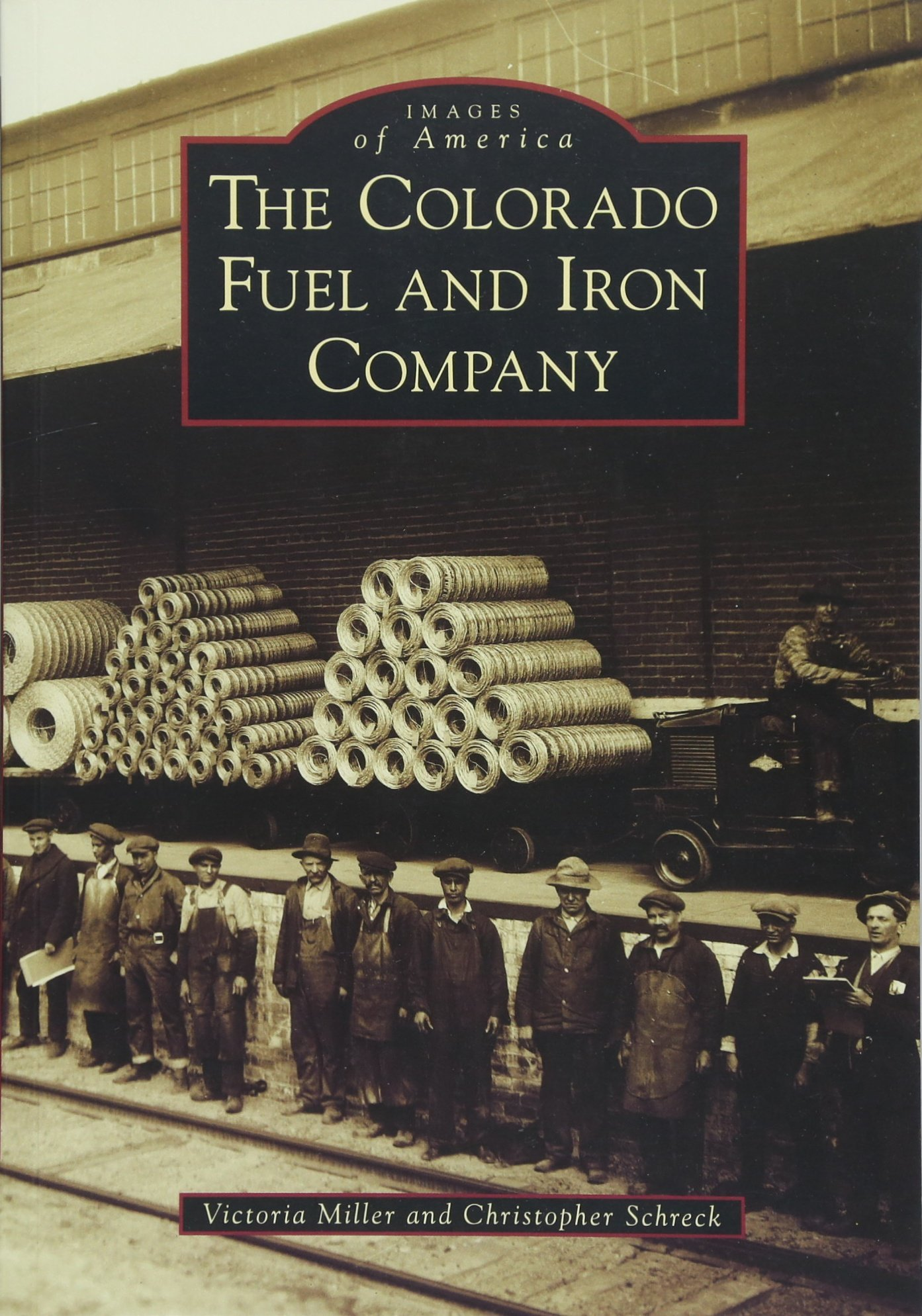 Download The Colorado Fuel and Iron Company (Images of America) pdf