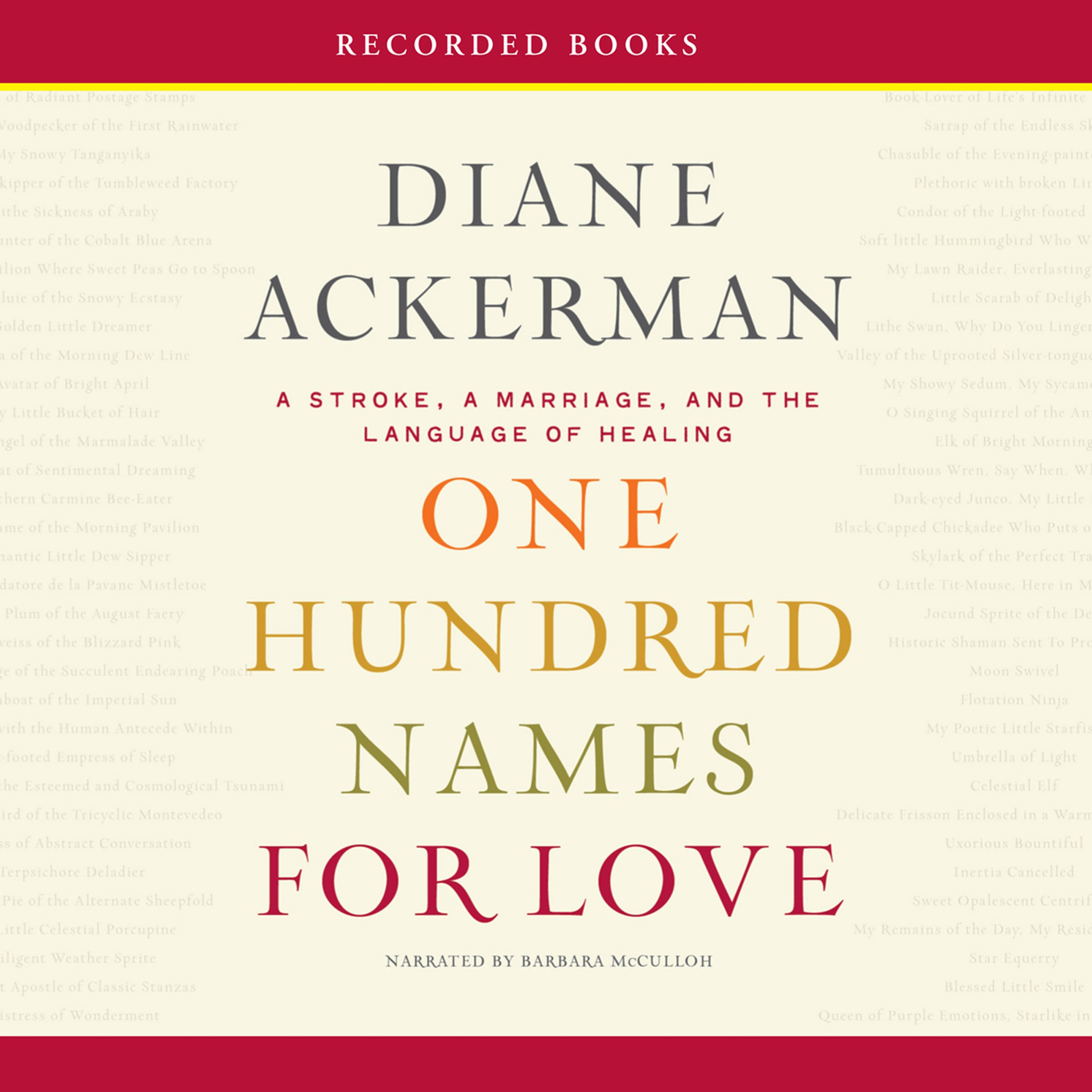 One Hundred Names for Love: A Stroke, a Marriage, and the Language of Healing by Recorded Books
