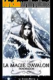 La magie d'Avalon 2. Pendragon (French Edition)