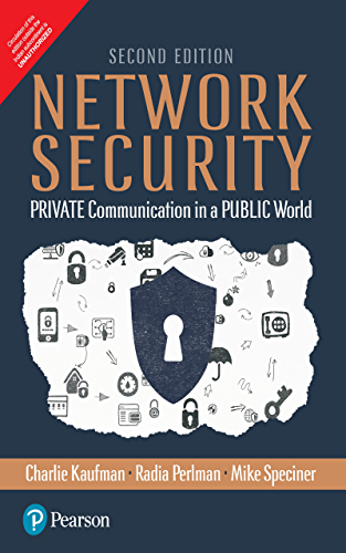 Network Security : PRIVATE Communication in a PUBLIC World