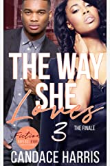 The Way She Loves 3: The Finale