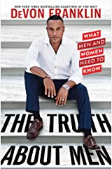 The Truth About Men: What Men and Women Need to Know Kindle Edition